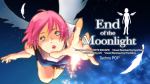 End of the Moonlight